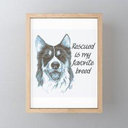 Rescued is my Favorite Breed (husky) Framed Mini Art Print