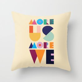 More Us More We - ByBrije Throw Pillow