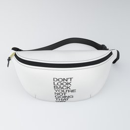 Don't Look Back You're Not Going That Way Fanny Pack
