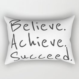 BELIEVE.  ACHIEVE.  SUCCEED.  Motivate Quote / Motivational Inspirational Message / Empower Fearless Rectangular Pillow
