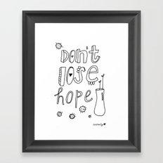 Don't Lose Hope. Framed Art Print