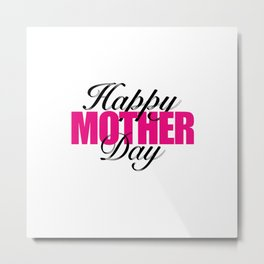 Happy mother day Metal Print