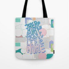 There is NO Place Like Home  Tote Bag