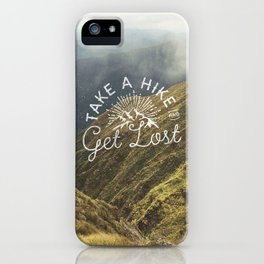TAKE A HIKE and get lost iPhone Case