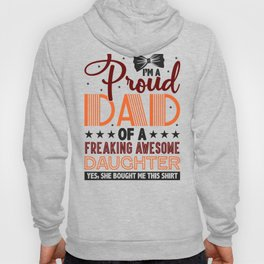 Dad Gift Proud Dad of Freaking Awesome Daughter Hoody