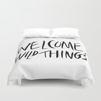 wild things Duvet Covers featuring Welcome, Wild Things. by The Higgins Creative.