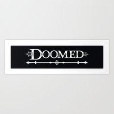 Doomed Art Print