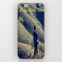 Not All Those Who Wander Are Lost iPhone Skin
