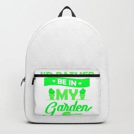 Gardener Gift I'd Rather Be In My Garden Gardening Backpack