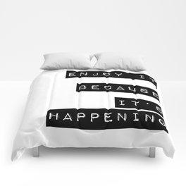 Enjoy it. Because it's happening Comforters