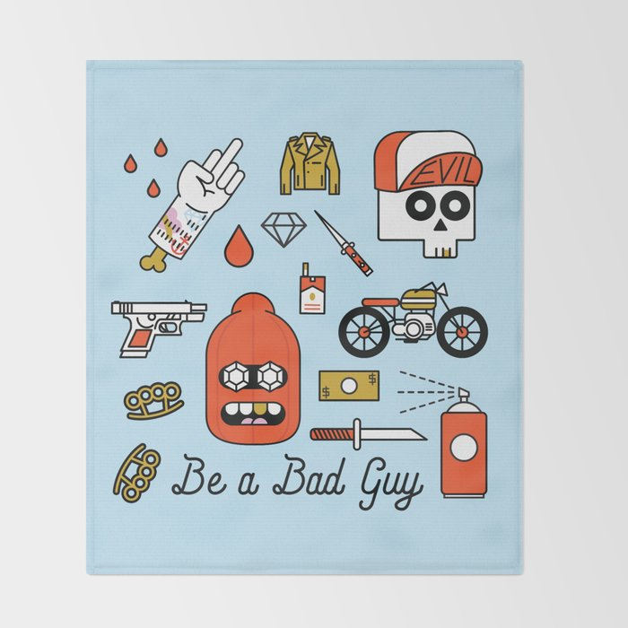 Be a Bad Guy Throw Blanket