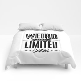 I'm Not Weird I'm a Limited Edition black and white modern minimalism home room wall decor Comforters