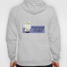 Frustrated Chef Hoody