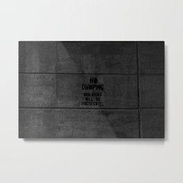 No Dumping Metal Print