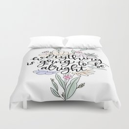 Everything is going to be alright Duvet Cover