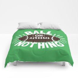 B\LL OR NOTH/NG Comforters