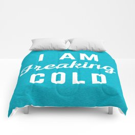 Freaking Cold Funny Quote Comforters