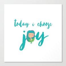 today i choose joy Canvas Print