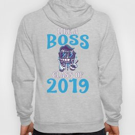 Like A Boss Class Of 2019 Hoody