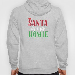 Santa Is My Homie Sweet Santa Hat Christmas Hoody