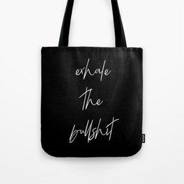 Exhale the BS Tote Bag