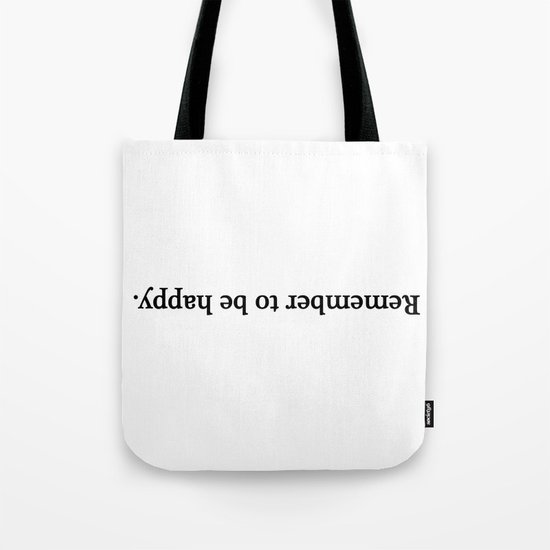 Remember to be happy. Tote Bag