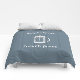 Don't Stress, French Press Comforters