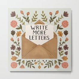Write More Letters Metal Print