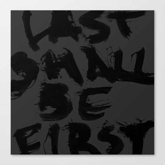 Last Shall Be First Canvas Print
