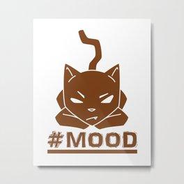 #MOOD Cat Brown Metal Print