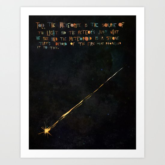 The Meteorite is the Source of the Light Art Print