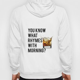 FUNNY WALL ART, Whiskey quote, You know what rhymes with morning, Whiskey quote Hoody