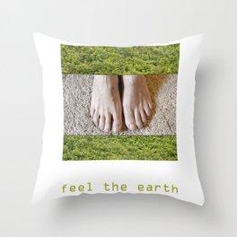Feel the Earth Throw Pillow