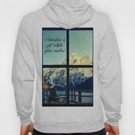 Adventure is just outside your window Hoody