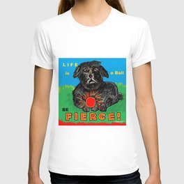 BE FIERCE! T-shirt
