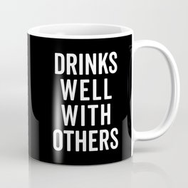 Drinks Well With Others Funny Quote Coffee Mug