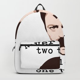 Never Half-Ass Two Things, Whole-Ass One Thing | Ron Swanson Backpack