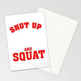 Shut up and squat Stationery Cards