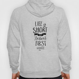 Life is Short Eat Dessert First black-white typography poster modern canvas wall art home decor Hoody