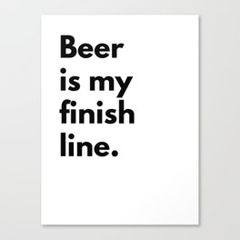 Beer is my finish line Canvas Print