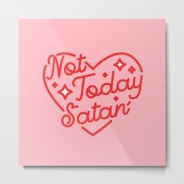 not today satan II Metal Print