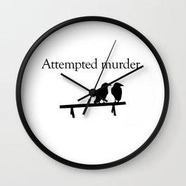 Attempted Murder Wall Clock