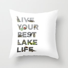 Live Your Best Lake Life Throw Pillow