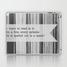 To Learn to Read is to Light a Fire Laptop & iPad Skin