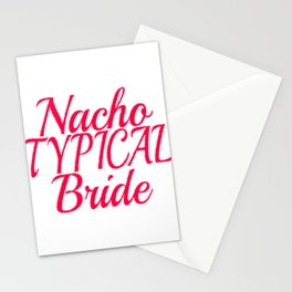 Typical Person Looking For A Typical Common T-shirt Design? A Perfect Tee For Nacho Typical Bride Stationery Cards