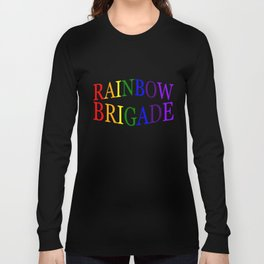 Rainbow Brigade Long Sleeve T-shirt