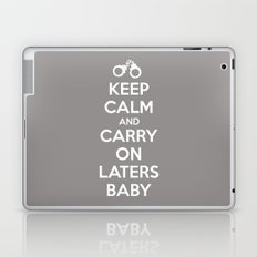 Keep calm and Carry on laters baby Laptop & iPad Skin
