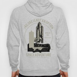 Space Adventure Failure Is Not An Option Hoody
