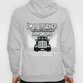 Trucker Hardwork Street Driver Carrier Route Gift Hoody