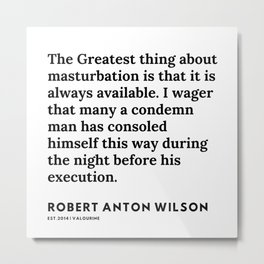 25   | 200218 | Robert Anton Wilson Quotes | Metal Print